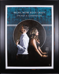 Relax We're Both Crazy - Canvas - Framed