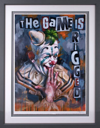 The Game Is Rigged - Artist Proof Grey Framed