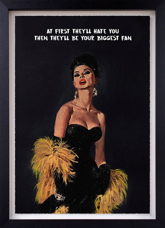 At First They'll Hate You - Standard Edition - Artist Proof - Black - Framed by Mr Controversial