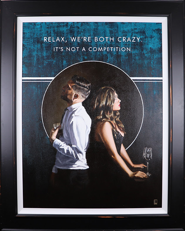 Relax We're Both Crazy - Canvas - Framed by Richard Blunt