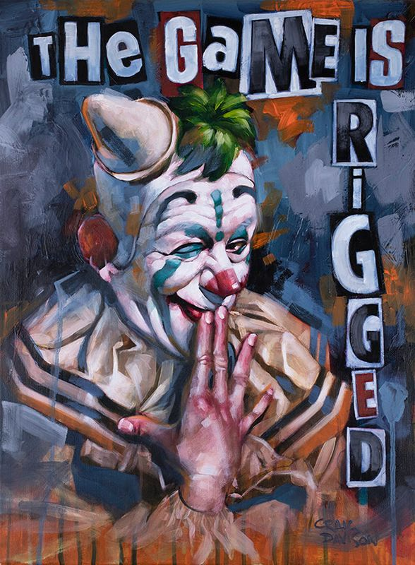 The Game Is Rigged - Mounted by Craig Davison
