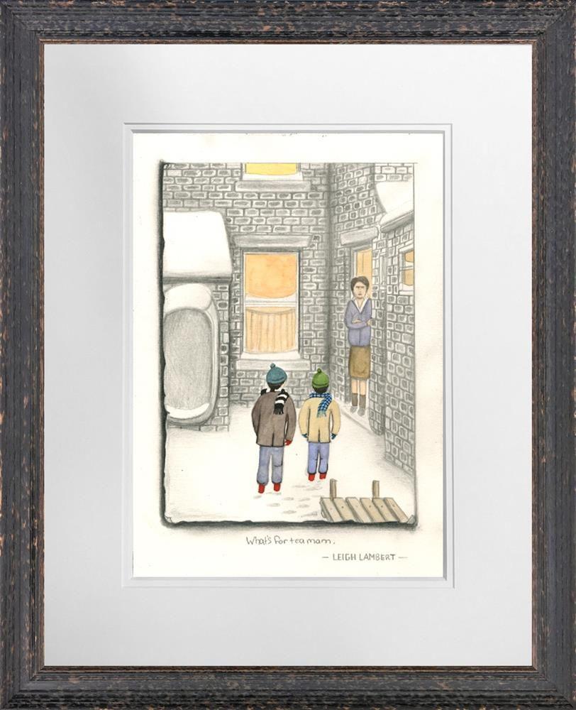 What's For Tea Mam - Sketch - Framed by Leigh Lambert