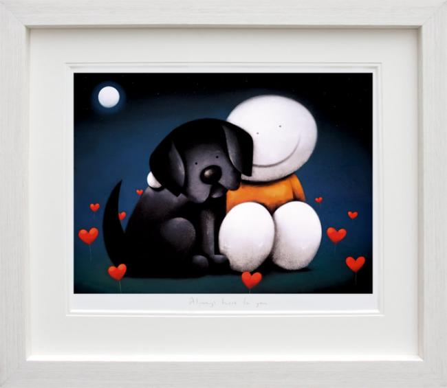 Always Here For You - Framed by Doug Hyde